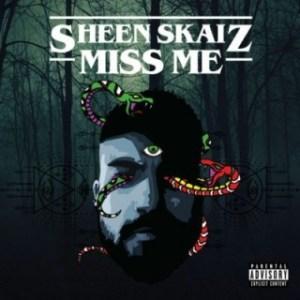 Sheen Skaiz - Miss Me